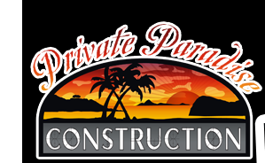 Private Paradise Construction